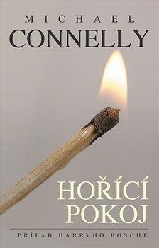 Hořící pokoj. Případ Harryho Bosche - Michael Connelly