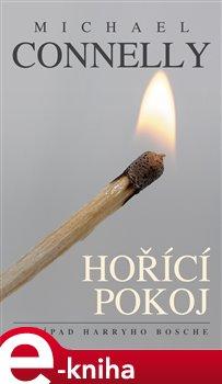Hořící pokoj. Případ Harryho Bosche - Michael Connelly e-kniha