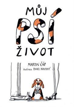 Můj psí život - Martin Čáp