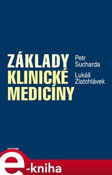Základy klinické medicíny - Lukáš Zlatohlávek, Petr Sucharda e-kniha