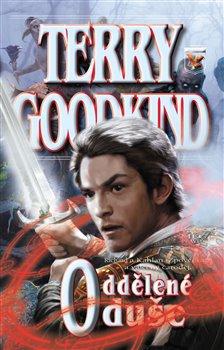 Oddělené duše. Meč pravdy 14 - Terry Goodkind