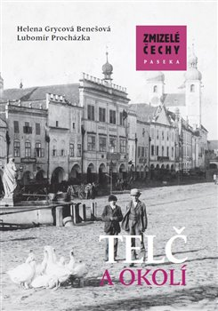 Obálka titulu Zmizelá Morava-Telč a okolí