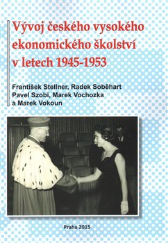 Obálka titulu Vývoj českého vysokého ekonomického školství v letech 1945-1953