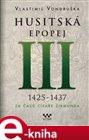 Husitská epopej III - Za časů císaře Zikmunda