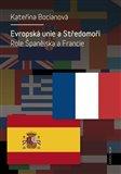 Evropská unie a Středomoří (Role Španělska a Francie) - obálka