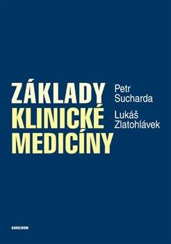 Základy klinické medicíny - Lukáš Zlatohlávek, Petr Sucharda