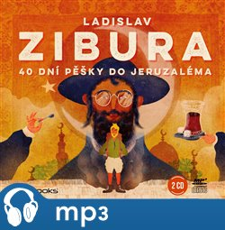 40 dní pěšky do Jeruzaléma, mp3 - Ladislav Zibura