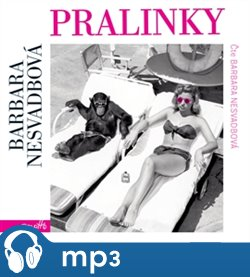 Pralinky, mp3 - Barbara Nesvadbová