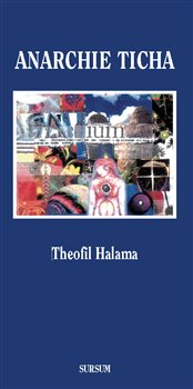 Anarchie ticha - Theofil Halama
