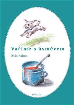 Vaříme s úsměvem - Dáša Kalina
