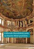 Colloredo-Mansfeldský palác na Starém Městě pražském - obálka