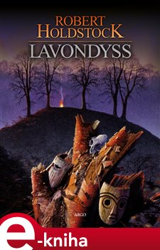 Lavondyss - Robert Holdstock e-kniha