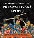 Přemyslovská epopej - komplet (I. Velký král; II. Jednooký král; III. Král rytíř; IV. Král básník) - obálka