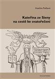 Kateřina ze Sieny na cestě ke svatořečení - obálka