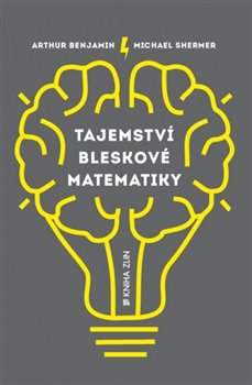 Tajemství bleskové matematiky - Arthur Benjamin, Michael Shermer