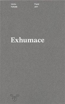 Exhumace - Václav Kahuda