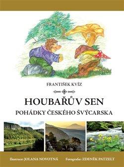 Houbařův sen - František Kvíz