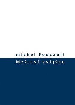 Myšlení vnějšku - Michel Foucault