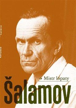 Mistr lopaty - Varlam Šalamov, Jan Machonin