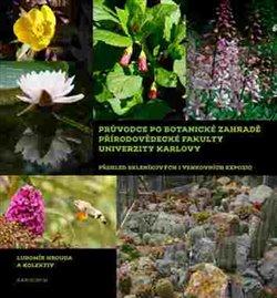 Obálka titulu Průvodce po Botanické zahradě Přírodovědecké fakulty Univerzity Karlovy
