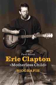 Eric Clapton 'Motherless Child' - Biografie