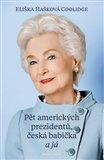 Pět amerických prezidentů, česká babička a já - obálka
