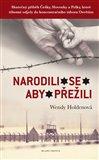 Narodili se aby přežili (Skutečný příběh Češky, Slovenky a Polky, které těhotné odjely do koncentračního tábora Osvětim) - obálka
