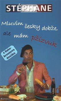 Obálka titulu Mluvím česky dobže, ale mám pžízvuk