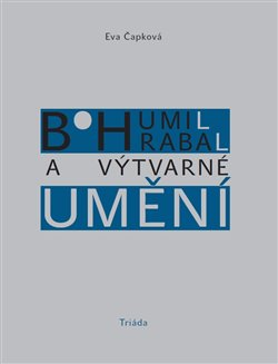 Obálka titulu Bohumil Hrabal a výtvarné umění