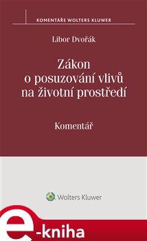 Obálka titulu Zákon o posuzování vlivů na životní prostředí (č. 100/2001 Sb.) - komentář