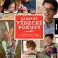 Zábavné vědecké pokusy pro děti (52 experimentů, které zvládnete doma v kuchyni) - obálka
