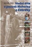 Vodní díla v povodí Mohelky a Zábrdky - obálka