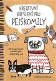 Kreativní kreslení pro pejskomily (50 inspirujících návrhů pro milovníky psů) - obálka