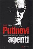 Putinovi agenti (Jak ruští špioni kradou naše tajemství) - obálka
