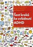 Šest kroků ke zvládnutí ADHD (Manuál pro rodiče i učitele) - obálka