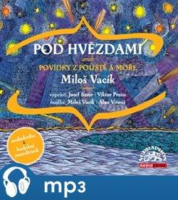 Pod hvězdami. Povídky z pouště a moře - Miloš Vacík