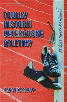 Obálka titulu Toulky historií veteránské atletiky