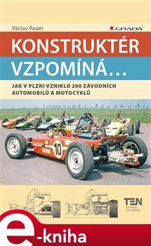Konstruktér vzpomíná.... Jak v Plzni vzniklo 200 závodních aut a motocyklů - Václav Pauer e-kniha