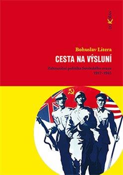 Cesta na výsluní. Zahraniční politika Sovětského svazu 1917-1945 - Bohuslav Litera