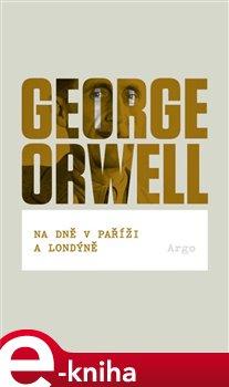 Na dně v Paříži a Londýně - George Orwell e-kniha
