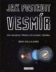 Jak postavit vesmír (Od velkého třesku po konec vesmíru) - obálka