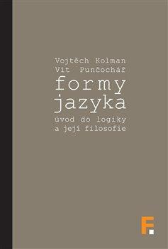 Obálka titulu Formy jazyka; úvod do logiky a její filosofie