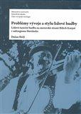Problémy vývoje a stylu lidové hudby (Lidová taneční hudba na moravské straně Bílých Karpat v subregionu Horňácko) - obálka