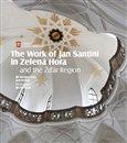 The Work of Jan Santini in Zelená Hora and the Žďár Region - obálka