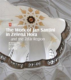 The Work of Jan Santini in Zelená Hora and the Žďár Region - Jan Sedlák