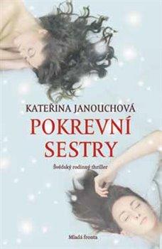 Pokrevní sestry - Kateřina Janouchová