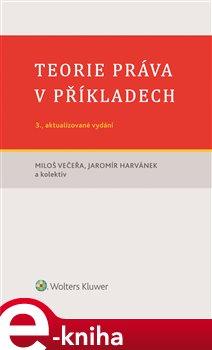 Obálka titulu Teorie práva v příkladech (3., aktualizované vydání)