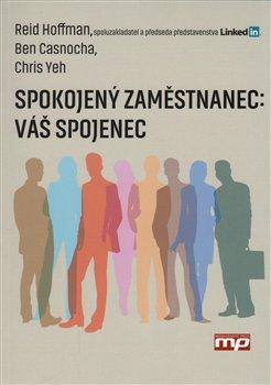 Spokojený zaměstnanec - Váš spojenec - Ben Casnocha, Chris Yen, Reid Hoffman