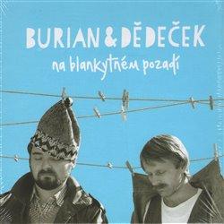 Na blankytném pozadí - Jan Burian, Jiří Dědeček