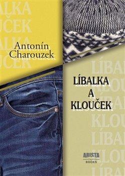 Líbalka a Klouček - Antonín Charouzek